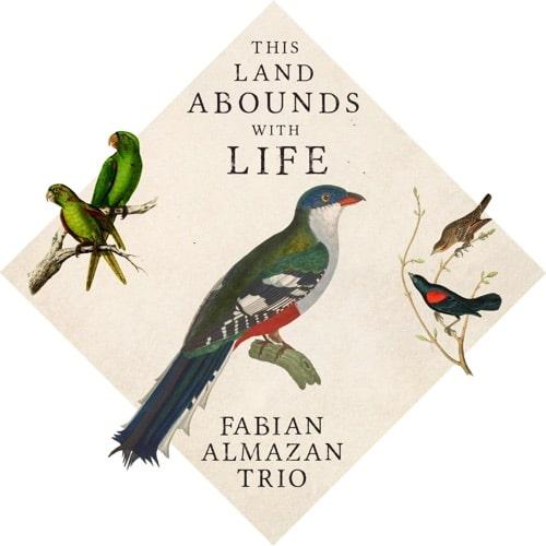 Fabian Almazan Trio - This Land Abounds With Life
