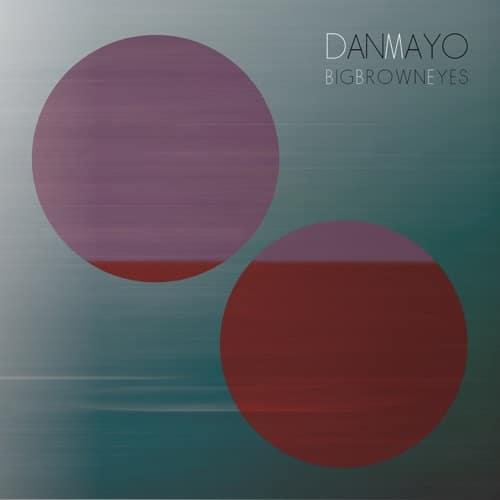 Dan Mayo - Big Brown Eyes