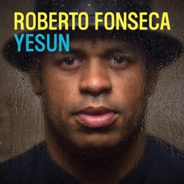 ラテンジャズをあらゆる方向に拡張するロベルト・フォンセカ新譜『Yesun』