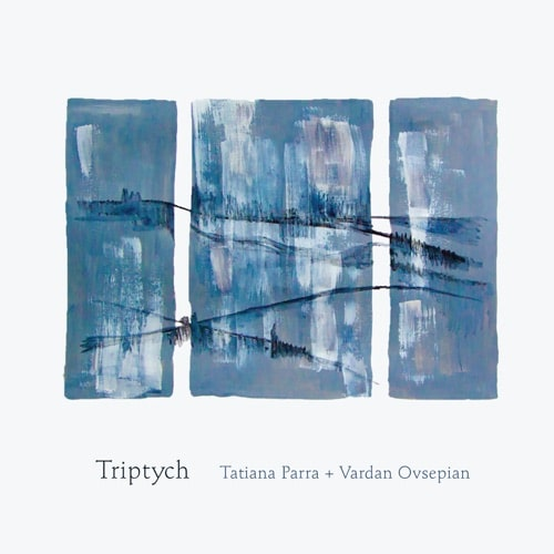 Vardan Ovsepian & Tatiana Parra - Triptych