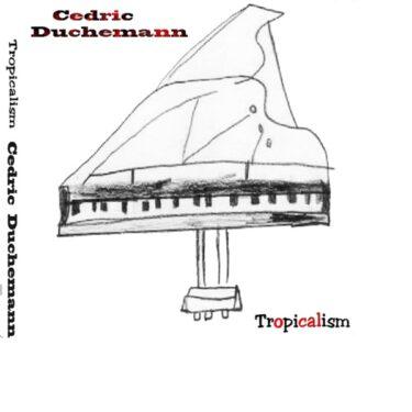 トロピカルジャズ新世代の旗手セドリック・デュシュマン
